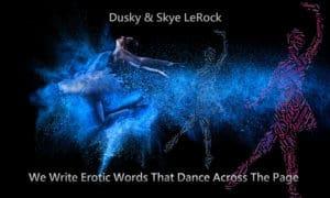 SKYE & DUSKY LEROCK, Erotica, Contemporary, Romance, Short Stories, Action & Adventure, Holiday, Kindle books