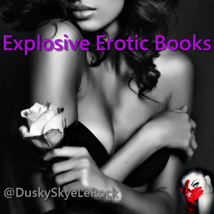 Explode with Dusky LeRock and Skye LeRock Wickedly naughty erotic kindle ebooks
